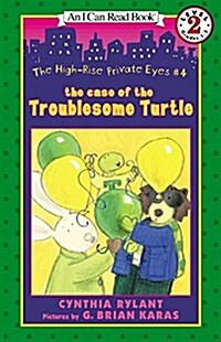 The High-Rise Private Eyes #4: The Case of the Troublesome Turtle (Paperback)