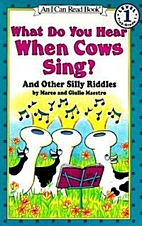 What Do You Hear When Cows Sing?: And Other Silly Riddles (Paperback)
