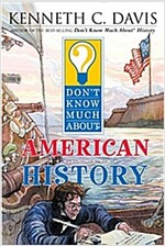 Don't Know Much about American History (Paperback)
