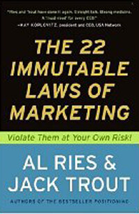 The 22 Immutable Laws of Marketing: Exposed and Explained by the World's Two (Paperback)
