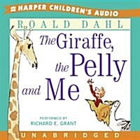 The Giraffe, the Pelly And Me (Audio CD, Unabridged)