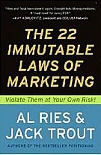 The 22 Immutable Laws of Marketing: Exposed and Explained by the Worlds Two (Paperback)