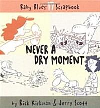[중고] Never a Dry Moment (Paperback)