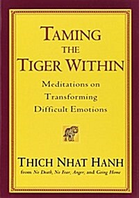 Taming the Tiger Within: Meditations on Transforming Difficult Emotions (Paperback)