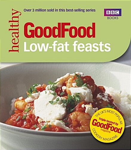 Good Food: Low-fat Feasts : Triple-tested Recipes (Paperback)