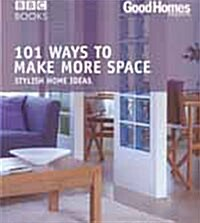 Good Homes: 101 Ways to make more Space (Trade) (Paperback)