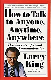 How to Talk to Anyone, Anytime, Anywhere: The Secrets of Good Communication (Paperback)