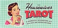 The Housewives Tarot: A Domestic Divination Kit (Cards)