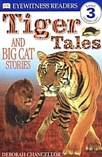 DK Readers L3: Tiger Tales: And Big Cat Stories (Paperback)