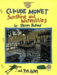 Claude Monet: Sunshine and Waterlilies: Sunshine and Waterlilies (Paperback)