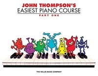 John Thompson's Easiest Piano Course - Part 1 - Book Only: Part 1 - Book Only (Paperback)
