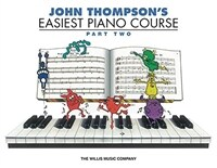 John Thompson's Easiest Piano Course - Part 2 - Book Only: Part 2 - Book Only (Paperback)
