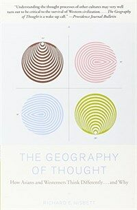 The Geography of Thought: How Asians and Westerners Think Differently...and Why (Paperback)