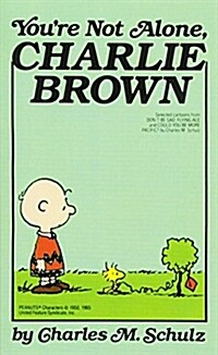 Youre Not Alone, Charlie Brown (Mass Market Paperback)