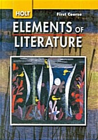 Elements of Literature: Student Edition Grade 7 First Course 2007 (Hardcover)