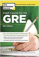 Crash Course for the GRE, 6th Edition: Your Last-Minute Guide to Scoring High (Paperback)
