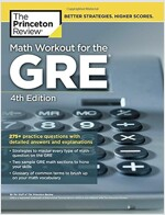 Math Workout for the GRE, 4th Edition: 275+ Practice Questions with Detailed Answers and Explanations (Paperback)