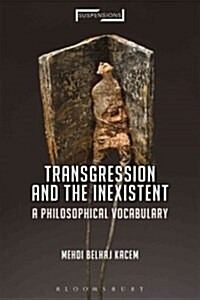 Transgression and the Inexistent : A Philosophical Vocabulary (Paperback)