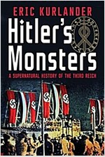 Hitler's Monsters: A Supernatural History of the Third Reich (Hardcover)