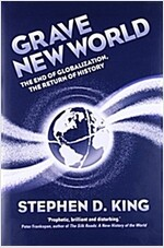 Grave New World: The End of Globalization, the Return of History (Hardcover)
