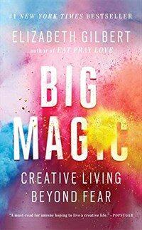 Big Magic: Creative Living Beyond Fear (Mass Market Paperback)