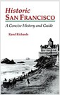 Historic San Francisco: A Concise History and Guide (Paperback)