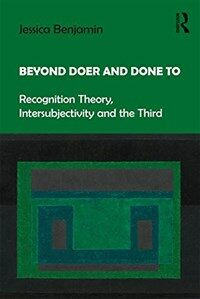 Beyond Doer and Done to : Recognition Theory, Intersubjectivity and the Third (Paperback)