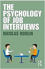 The Psychology of Job Interviews (Paperback)