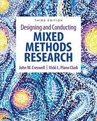 Designing and conducting mixed methods research / 3rd ed