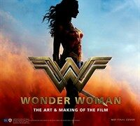 Wonder Woman : The Art and Making of the Film (Hardcover)