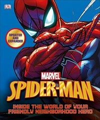 Spider-Man: Inside the World of Your Friendly Neighborhood Hero, Updated Edition (Hardcover)