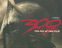 300: The Art of the Film: A Zack Snyder Film (Hardcover)