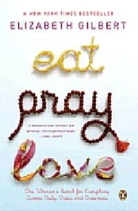 Eat Pray Love 10th-Anniversary Edition: One Womans Search for Everything Across Italy, India and Indonesia (Paperback)