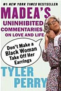 [중고] Dont Make a Black Woman Take Off Her Earrings: Madeas Uninhibited Commentaries on Love and Life (Paperback)