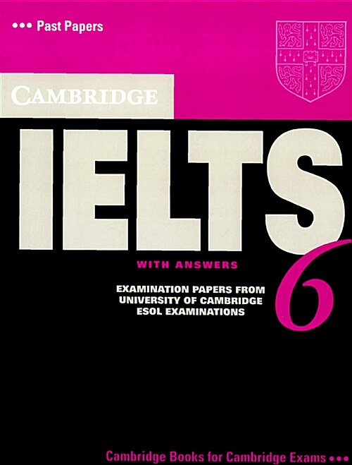 Cambridge IELTS 6 Students Book with answers : Examination papers from University of Cambridge ESOL Examinations (Paperback)