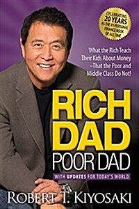 Rich Dad Poor Dad: What the Rich Teach Their Kids about Money That the Poor and Middle Class Do Not! (Mass Market Paperback)