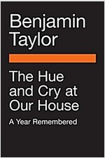 [중고] The Hue and Cry at Our House: A Year Remembered (Paperback, Deckle Edge)