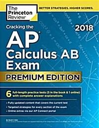 Cracking the AP Calculus AB Exam 2018, Premium Edition (Paperback)