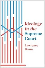 Ideology in the Supreme Court (Hardcover)