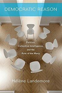 Democratic Reason: Politics, Collective Intelligence, and the Rule of the Many (Paperback)
