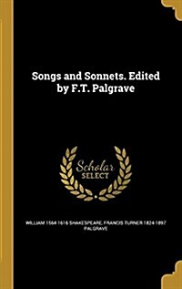 Songs and Sonnets. Edited by F.T. Palgrave (Hardcover)