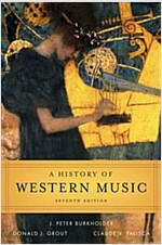 A History of Western Music (7th Ed, International Student Edition, Paperback)
