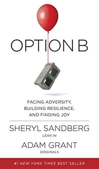 Option B: Facing Adversity, Building Resilience, and Finding Joy (Hardcover, Deckle Edge)