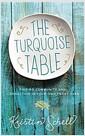 [중고] The Turquoise Table: Finding Community and Connection in Your Own Front Yard (Hardcover)