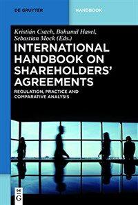 International handbook on shareholders' agreements : regulation, practice and comparative analysis