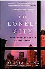 The Lonely City : Adventures in the Art of Being Alone (Paperback, Main)