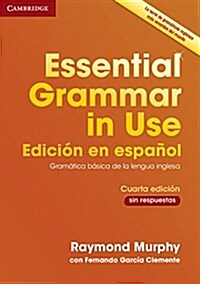 Essential Grammar in Use Book Without Answers Spanish Edition (Paperback, 4 Rev ed)