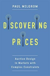 Discovering Prices: Auction Design in Markets with Complex Constraints (Hardcover)