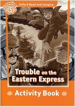 Oxford Read and Imagine: Level 5: Trouble on the Eastern Express Activity Book (Paperback)