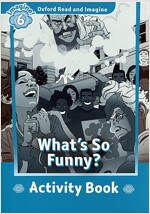 Oxford Read and Imagine: Level 6: What's So Funny? Activity Book (Paperback)